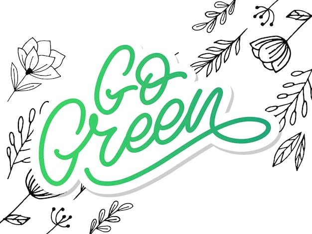 Go green lettrage de brosse à la mode, phrase inspirante.