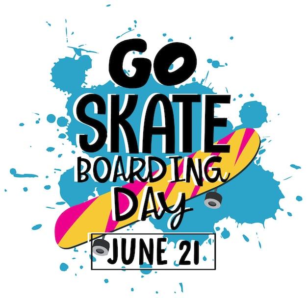 Go skateboarding day le 21 juin police sur une bannière de couleur bleue éclaboussée