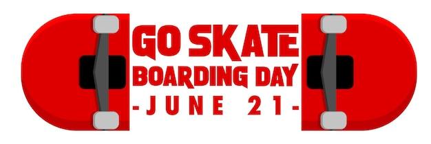 Go skateboarding day font sur la bannière de skateboard isolée