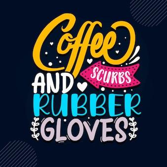 Gommages au café et gants en caoutchouc citation infirmière vecteur premium