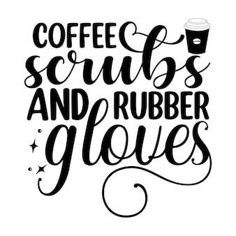 Gommages au café et gants en caoutchouc élément de typographie unique design vecteur premium