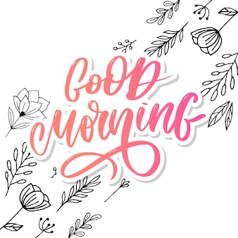 Good morning lettrage texte slogan calligraphie noir