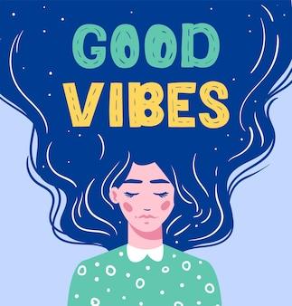 Good vibes lettrage fille aux cheveux longs avec texte cheveux longs dessinés à la main belle fille moderne