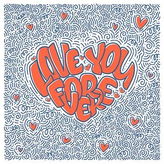 Grand coeur avec lettrage - je t'aime pour toujours, affiche de typographie pour la saint-valentin