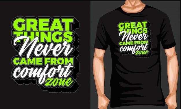 De grandes choses ne sont jamais venues de la typographie de la zone de confort