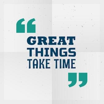 Grandes choses prennent du temps citation de motivation écrite sur papier