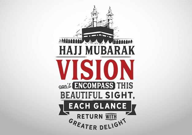 Hajj moubarak - la vision ne peut pas englober cette belle vue,