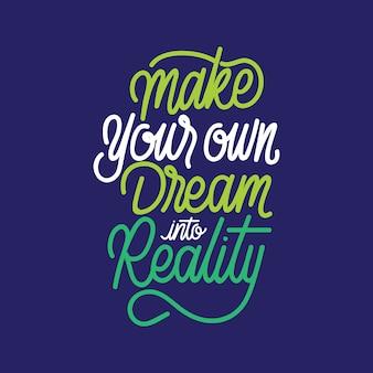 Handlettering typography faites votre propre rêve