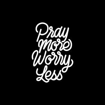 Handlettering typography pray plus worry less