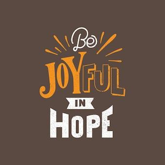 Handlettering typography soyez joyeux dans l'espoir