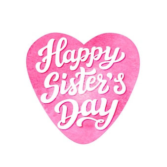 Happy sisters day, lettrage