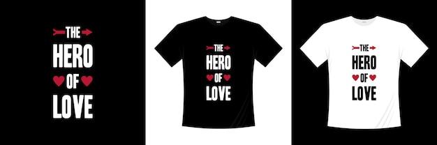 Le héros de la conception de t-shirt de typographie amour