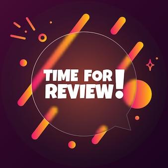 L'heure de la révision. bannière de bulle de discours avec time for review text. style de glassmorphisme. pour les affaires, le marketing et la publicité. vecteur sur fond isolé. eps 10.