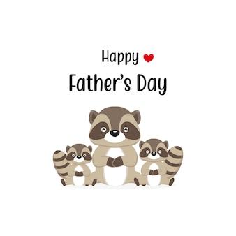 Heureuse carte de fête des pères avec personnages mignons de raton laveur.