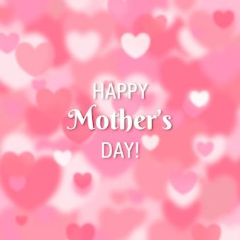 Heureuse fête des mères floue coeurs