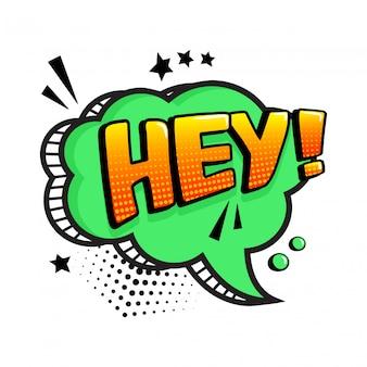 Hey. bulle de dialogue bande dessinée verte isolée. effet sonore comique, étoiles et points de demi-teintes dans un style pop art. vecteur