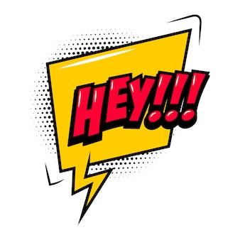 Hey!!! expression de style bande dessinée avec bulle de dialogue