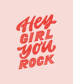 Hey girl you rock citation de motivation girly dessiné à la main citation de patron de fille de féminisme