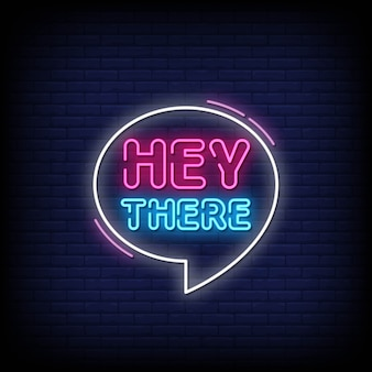 Hey there neon signs style texte