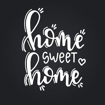 Home sweet home affiche de typographie dessinée à la main. expression manuscrite conceptuelle, conception calligraphique manuscrite.