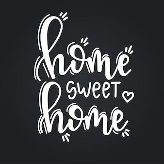 Home sweet home affiche de typographie dessinée à la main. expression manuscrite conceptuelle maison et famille, conception calligraphique en lettres à la main. caractères.