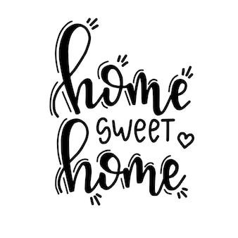Home sweet home affiche de typographie dessinée à la main.