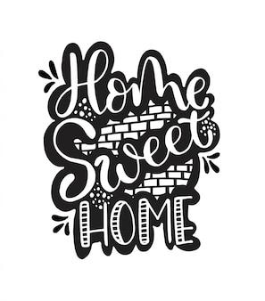 Home sweet home lettrage à la main, illustration