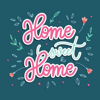 Home sweet home - lettrage à la main.
