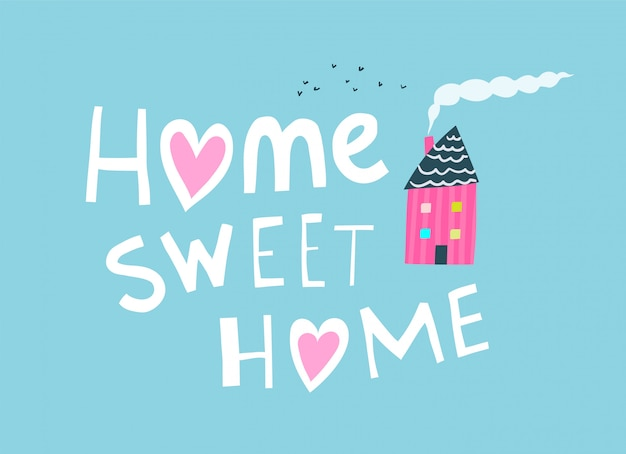 Home sweet home primitive graphic quote lettrage