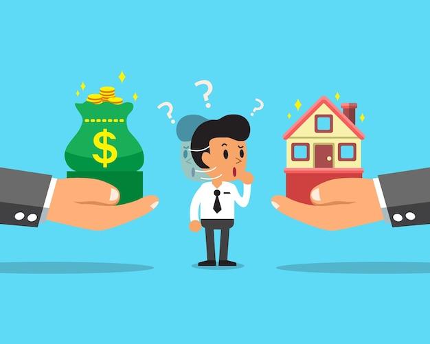 Homme d'affaires de dessin animé choisissant entre maison et argent