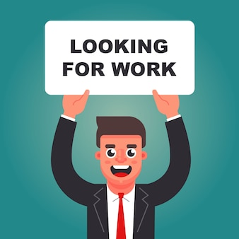 Homme avec une pancarte dans les mains à la recherche d'un emploi