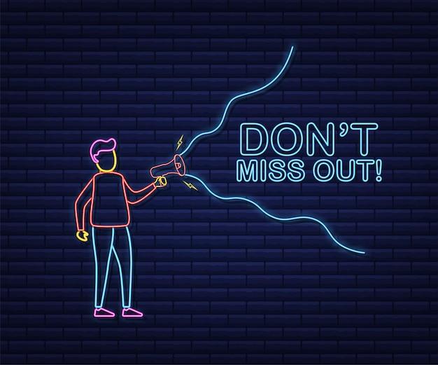 Homme tenant un mégaphone - ne manquez pas. style néon. illustration vectorielle de stock.