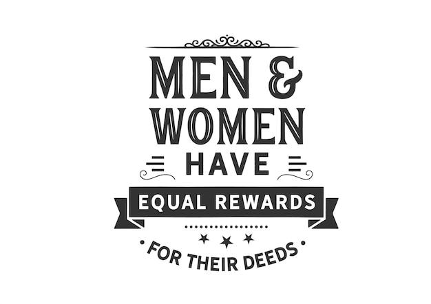 Les hommes et les femmes ont des récompenses égales pour leurs actes