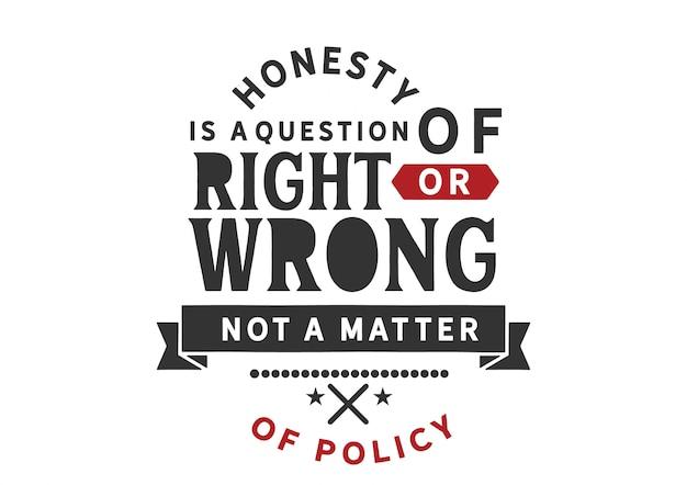 L'honnêteté est une question de bien ou de mal