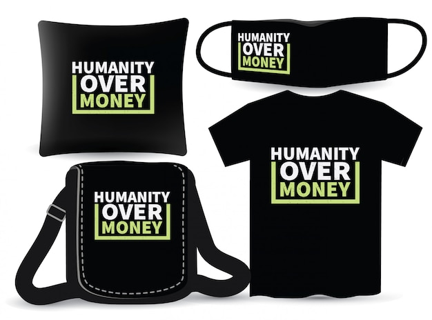 Humanity over money lettrage design pour t-shirt et merchandising