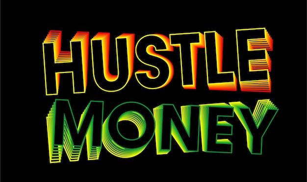 Hustle money citations de motivation inspirant t hirt design graphique vetor