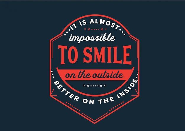 Il est presque impossible de sourire à l'extérieur