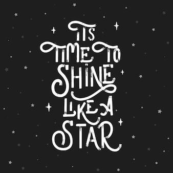 Il est temps de briller comme une star