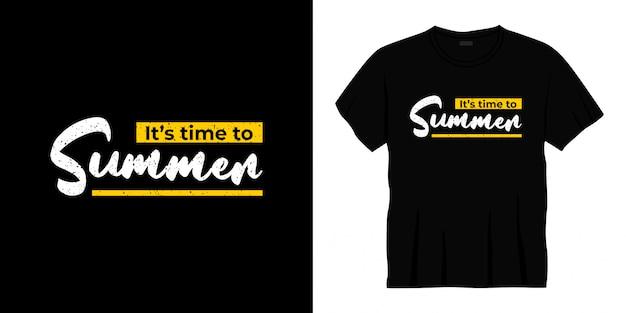 Il est temps de concevoir un t-shirt typographie d'été