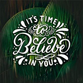 Il est temps de croire en ton lettrage