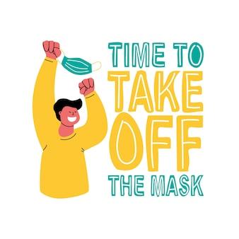 Il est temps d'enlever le masque homme souriant tenant un masque de protection sur la tête