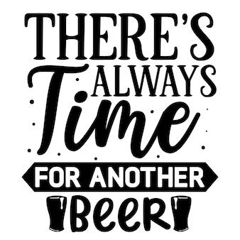 Il est toujours temps pour une autre bière élément de typographie unique design vectoriel premium