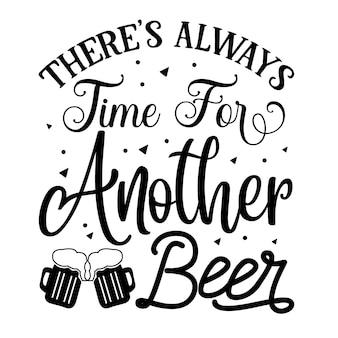 Il est toujours temps pour un autre lettrage à la main de la bière design vectoriel premium