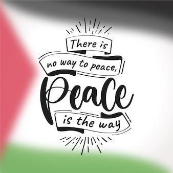 Il n'y a aucun moyen de paix la paix est la voie du message