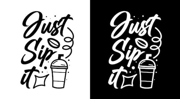 Il suffit de siroter un café avec des citations dessinées à la main
