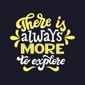 Il y a toujours plus à explorer, citation de lettrage
