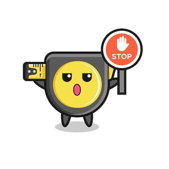 Illustration de caractère de ruban à mesurer tenant un panneau d'arrêt, design mignon