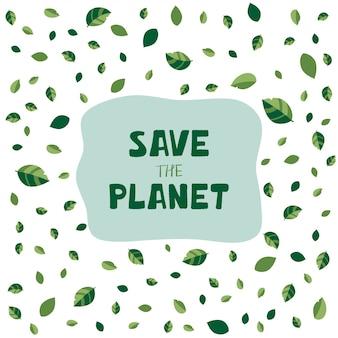 Illustration avec des feuilles vertes et lettrage à la main sauver la planète en style cartoon.