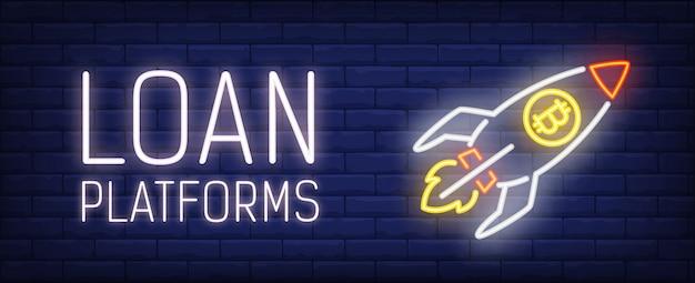 Illustration de plate-forme de prêt dans un style néon. texte, fusée avec symbole bitcoin