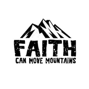 Illustration religieuse. la foi peut déplacer des montagnes. citation dessinée à la main de la bible. lettrage chrétien